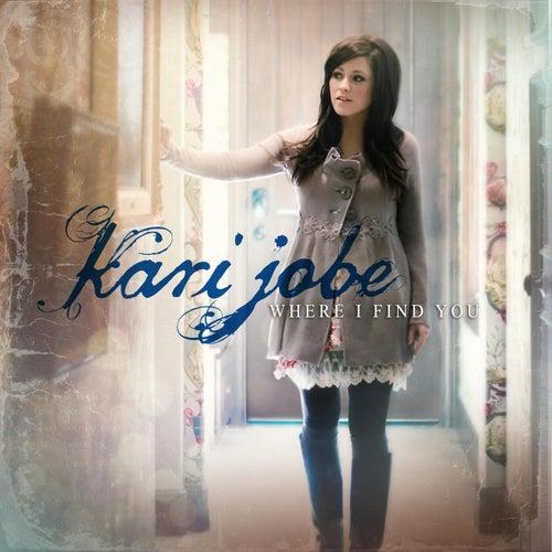 Where I Find You by Kari Jobe