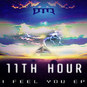 I Feel You by 11th Hour