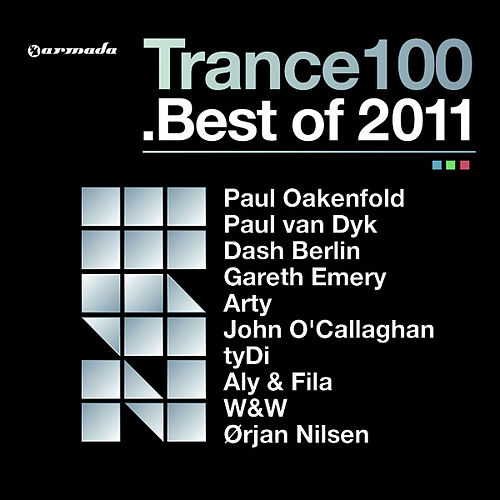 Trance 100 - Best Of 2011 (Mixed Version) by Various Artists