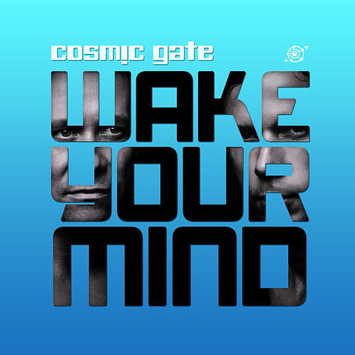Play & Download Wake Your Mind by Cosmic Gate | Napster