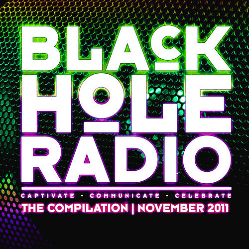 Play & Download Black Hole Radio November 2011 by Various Artists | Napster