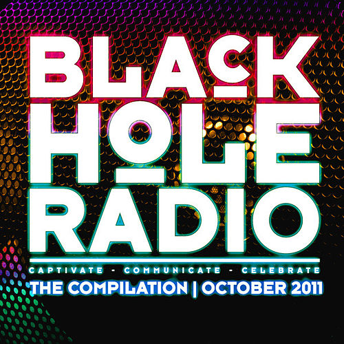 Play & Download Black Hole Radio October 2011 by Various Artists | Napster