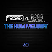 Play & Download The Hum Melody by Robbie Rivera | Napster