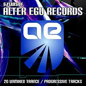 Play & Download 6 Years of Alter Ego Records by Various Artists | Napster