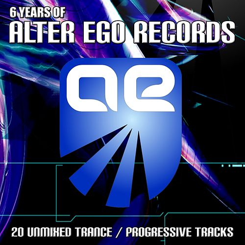 6 Years of Alter Ego Records by Various Artists