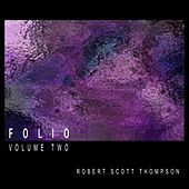 Play & Download Folio - Volume Two by Robert Scott Thompson | Napster