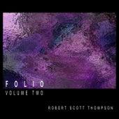Folio - Volume Two by Robert Scott Thompson