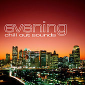Play & Download Evening Chill Out Sounds by Various Artists | Napster