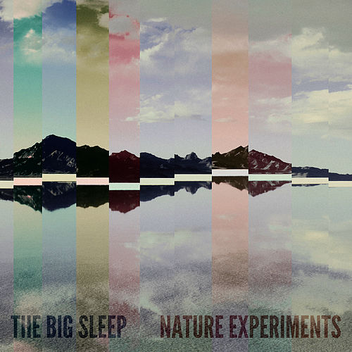 Play & Download Nature Experiments by The Big Sleep | Napster