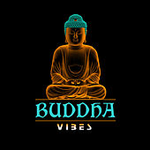 Play & Download Buddha Vibes by Various Artists | Napster