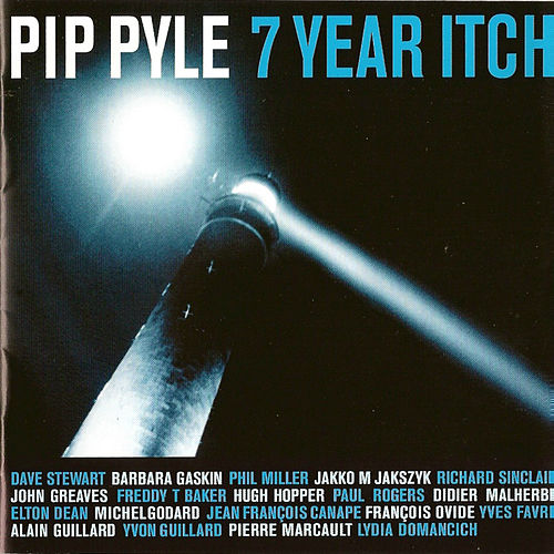 Play & Download 7 Year Itch by Pip Pyle | Napster