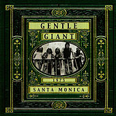 Live in Santa Monica 1975 by Gentle Giant