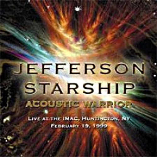 Acoustic Warrior - Live at the IMAC, Huntingdon, NY, February 19, 1999 by Jefferson Starship