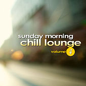 Sunday Morning Chill Lounge Vol. 4 by Various Artists