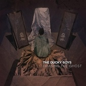 Play & Download Chasing the Ghost by Ducky Boys | Napster