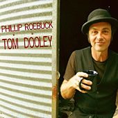 Tom Dooley - Single by Phillip Roebuck