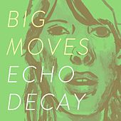 Play & Download Echo Decay - Single by Big Moves | Napster