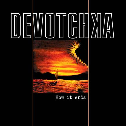 Play & Download How It Ends by DeVotchKa | Napster