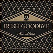 Play & Download Irish Goodbye by Mac Lethal | Napster