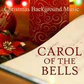 Play & Download Christmas Background Music - Carol of the Bells by Christmas Background Music | Napster