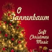 Soft Christmas Music - O Tannenbaum by Soft Christmas Music