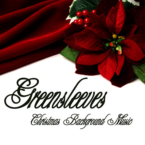 Christmas Background Music - Greensleeves by Christmas Background Music