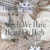 Play & Download Holiday Favorites - Angels We Have Heard On High by Holiday Favorites | Napster