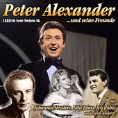 Play & Download Peter Alexander und seine Freunde (Originalaufnahmen) by Various Artists | Napster