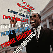 If I Were President, Oh Yeah by Timmie Rogers