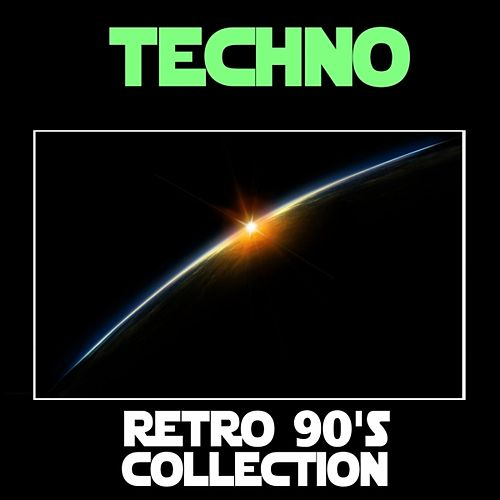 Play & Download Techno: Retro 90's Collection by Various Artists | Napster