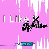 Play & Download I Like It by Plushgun | Napster