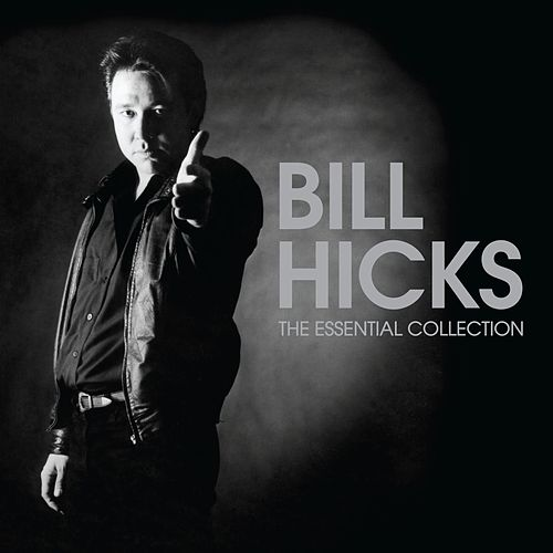 Play & Download The Essential Collection by Bill Hicks | Napster