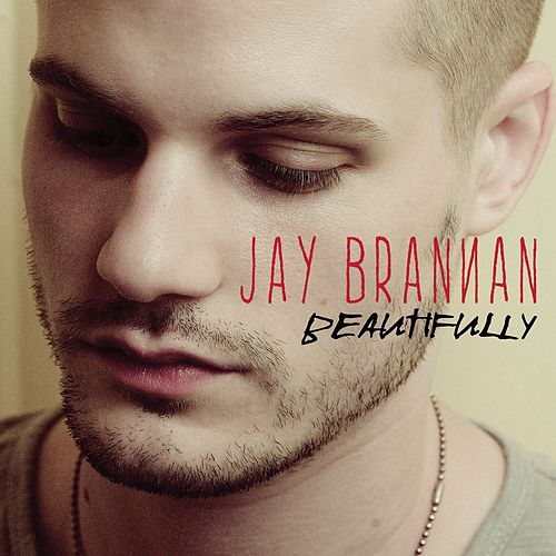 Play & Download Beautifully by Jay Brannan | Napster