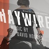 Play & Download Haywire Original Motion Picture Sountrack by David Holmes | Napster