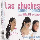 Play & Download Como Ronea by Las Chuches | Napster