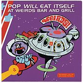 Play & Download Weird's Bar And Grill/Live by Pop Will Eat Itself | Napster
