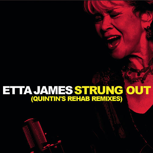Play & Download Strung Out Remixes by Etta James | Napster