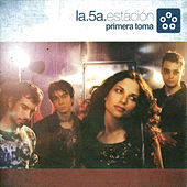 Play & Download Primera Toma by La Quinta Estacion | Napster