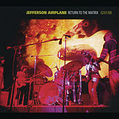 Play & Download Return To The Matrix by Jefferson Airplane | Napster