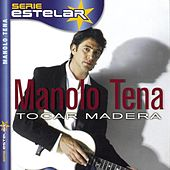 Play & Download Tocar Madera by Manolo Tena | Napster