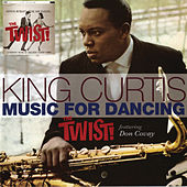 Music For Dancing The Twist by King Curtis