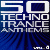 Play & Download 50 Techno Trance Anthems Vol.4 Edition 2012 by Various Artists | Napster
