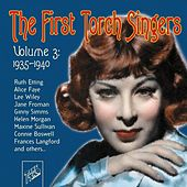 Play & Download The First Torch Singers, Vol. 3: 1935 - 1940 by Various Artists | Napster