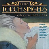 Play & Download The First Torch Singers, Vol. 2: 1930 - 1934 by Various Artists | Napster