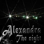 Play & Download The Night - Single by Alexandra | Napster