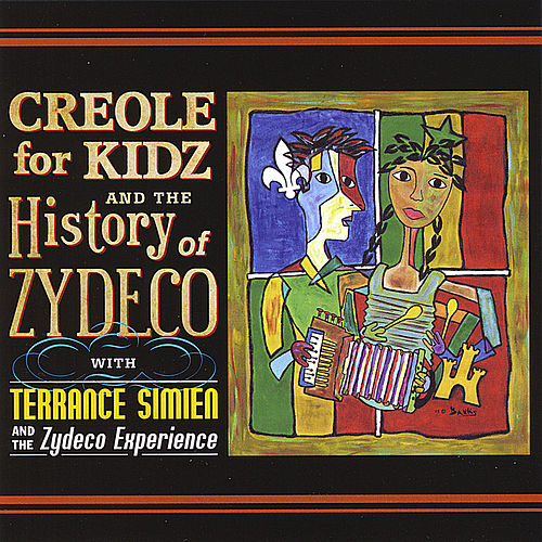 Play & Download Creole for Kidz & The History of Zydeco by Terrance Simien | Napster