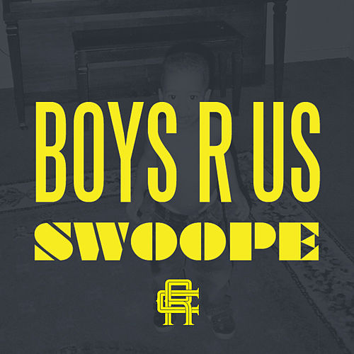Boys R Us - Single by Swoope
