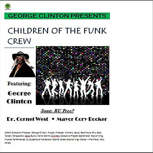 Are You Free (feat. Dr. Cornell West & Mayor Cory Booker) by George Clinton