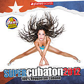 Super Cubaton 2012 by Various Artists