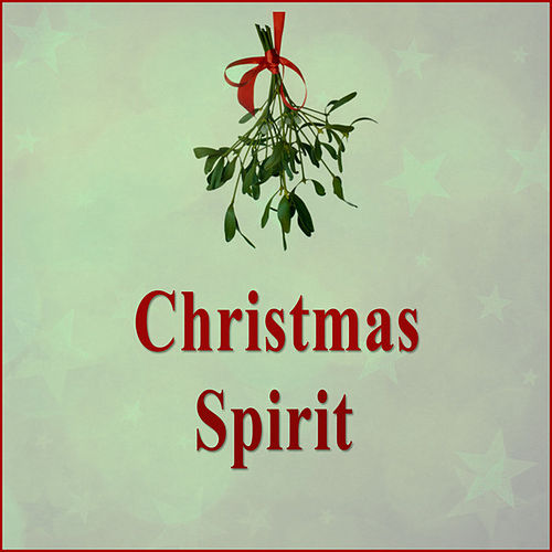Play & Download Christmas Spirit by Various Artists | Napster